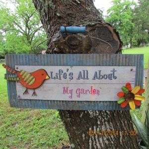 Life's all about my garden sign