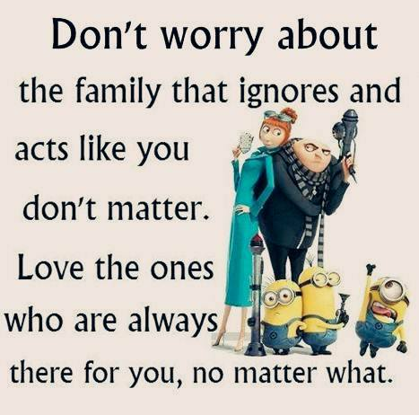 Don't worry about the family that ignores you picture