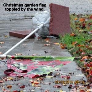 Garden flag was toppled